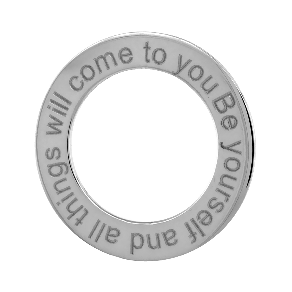 Sterling Silver BE YOURSELF AND ALL THINGS WILL COME TO YOU Open Circle Disc Pendant, 21mm (13/16 inch) wide